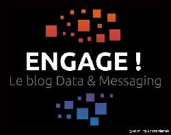 Engage ! le nouveau blog Data et Message Marketing est en ligne