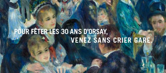 Pour fêter les 30 ans d'Orsay, Venez sans crier gare.